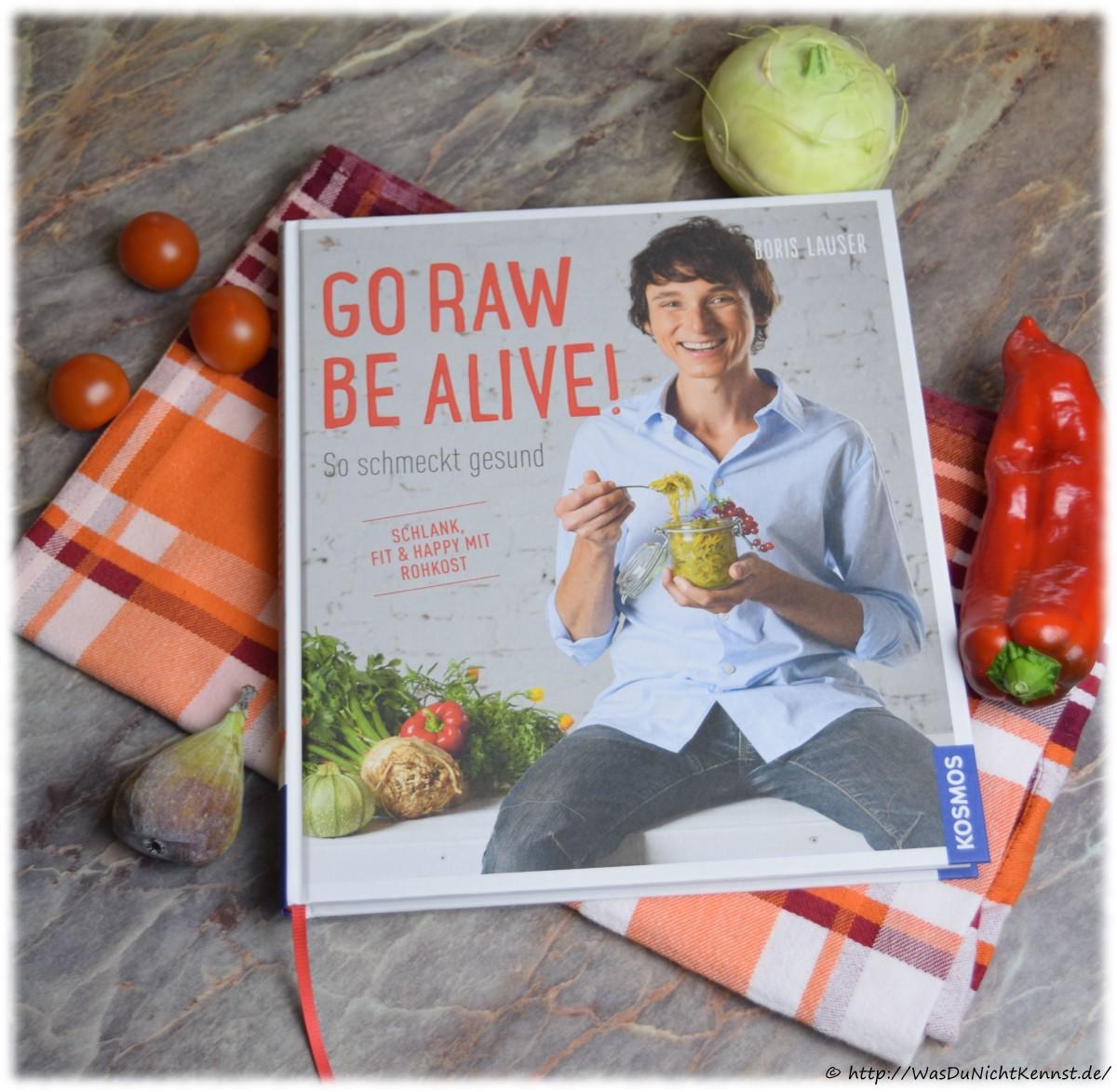 [Rezension] Go Raw Be Alive! Rohkost mal anders